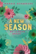 Cover-Bild zu Schaefers, Marnie: A New Season. My London Dream - My-London-Series, Band 2