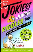 Cover-Bild zu eBook The Jokiest Joking Riddles Book Ever Written . . . No Joke!
