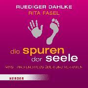 Cover-Bild zu Fasel, Rita: Die Spuren der Seele (Audio Download)