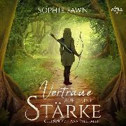 Cover-Bild zu Vertraue auf deine Stärke (Audio Download) von Fawn, Sophie