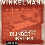 Cover-Bild zu Blinder Instinkt (Gekürzt) (Audio Download) von Winkelmann, Andreas