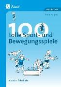 Cover-Bild zu 100 tolle Sport- und Bewegungsspiele Klasse 1/2 von Büngers, Beate