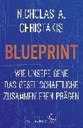 Cover-Bild zu Blueprint - Wie unsere Gene das gesellschaftliche Zusammenleben prägen