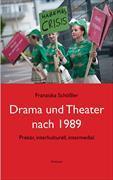 Cover-Bild zu Schößler, Franziska: Drama und Theater nach 1989