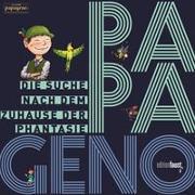 Cover-Bild zu Auerswald, Thomas: PAPAGENO - Die Suche nach dem Zuhause der Phantasie