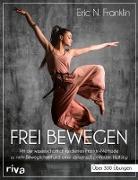Cover-Bild zu Frei bewegen (eBook) von Franklin, Eric N.