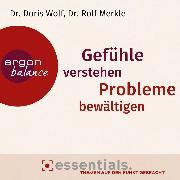 Cover-Bild zu Wolf, Doris: Gefühle verstehen, Probleme bewältigen - Essentials (Audio Download)
