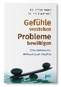 Cover-Bild zu Wolf, Dr. Doris: Gefühle verstehen, Probleme bewältigen (eBook)