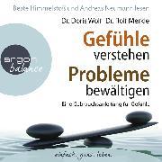 Cover-Bild zu Wolf, Dr. Doris: Gefühle verstehen, Probleme bewältigen - Eine Gebrauchsanleitung für Gefühle (Audio Download)