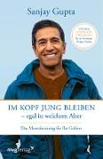 Cover-Bild zu Gupta, Sanjay: Im Kopf jung bleiben - egal in welchem Alter (eBook)