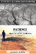 Cover-Bild zu Gupta, Sanjay: PATIENCE is a virtue, learn to develop patience (eBook)
