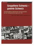 Cover-Bild zu Gespaltene Schweiz - geeinte Schweiz von Linder, Wolf