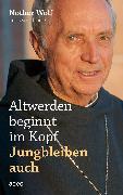 Cover-Bild zu Altwerden beginnt im Kopf - Jungbleiben auch (eBook) von Linder, Leo G.