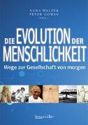 Cover-Bild zu Walzer, Nana (Hrsg.): Die Evolution der Menschlichkeit