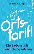 Cover-Bild zu Krapf, Johanna: Und dann schreit sie Ortstarif!