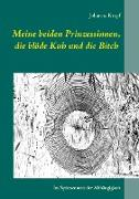 Cover-Bild zu Krapf, Johanna: Meine beiden Prinzessinnen, die blöde Kuh und die Bitch