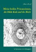 Cover-Bild zu Krapf, Johanna: Meine beiden Prinzessinnen, die blöde Kuh und die Bitch (eBook)