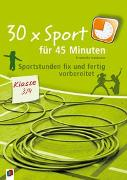 Cover-Bild zu 30 x Sport für 45 Minuten - Klasse 3/4 von Neubauer, Friederike