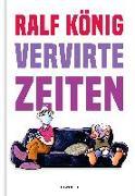 Cover-Bild zu König, Ralf: Vervirte Zeiten