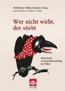 Cover-Bild zu Müller-Jahncke, Wolf-Dieter (Hrsg.): Wer nicht wirbt, der stirbt