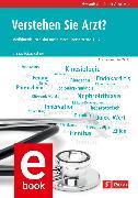 Cover-Bild zu Wolf, Elke: Verstehen Sie Arzt? (eBook)