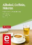 Cover-Bild zu Szabo, Bela: Alkohol, Coffein, Nikotin (eBook)