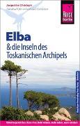 Cover-Bild zu Christoph, Jacqueline: Reise Know-How Reiseführer Elba und die anderen Inseln des Toskanischen Archipels