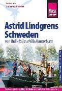 Cover-Bild zu Schwieder, Wolfram: Reise Know-How Reiseführer Astrid Lindgrens Schweden - von Bullerbü zur Villa Kunterbunt -