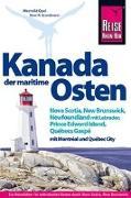 Cover-Bild zu Opel, Mechtild: Reise Know-How Reiseführer Kanada, der maritime Osten Nova Scotia, New Brunswick, Newfoundland mit Labrador, Prince Edward Island, Québecs Gaspé und mit Montréal und Québec City