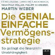 Cover-Bild zu Weber, Martin: Die genial einfache Vermögensstrategie (Audio Download)