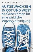 Cover-Bild zu McClean, Katrin: Aufgewachsen in Ost und West (eBook)
