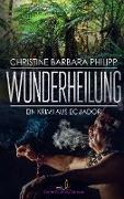Cover-Bild zu Philipp, Christine Barbara: Wunderheilung (eBook)