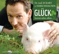 Cover-Bild zu Glück kommt selten allein von Hirschhausen, Eckart von