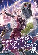 Cover-Bild zu Hakari, Ennki: Skeleton Knight in Another World (Light Novel) Vol. 8