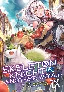 Cover-Bild zu Hakari, Ennki: Skeleton Knight in Another World (Light Novel) Vol. 9