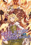 Cover-Bild zu Hakari, Ennki: Skeleton Knight in Another World (Light Novel) Vol. 6