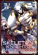 Cover-Bild zu Hakari, Ennki: Skeleton Knight in Another World (Manga) Vol. 4