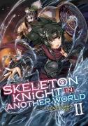 Cover-Bild zu Hakari, Ennki: Skeleton Knight in Another World (Light Novel) Vol. 2