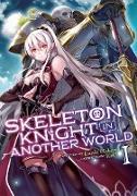 Cover-Bild zu Hakari, Ennki: Skeleton Knight in Another World (Light Novel) Vol. 1