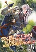 Cover-Bild zu Hakari, Ennki: Skeleton Knight in Another World (Light Novel) Vol. 3