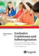 Cover-Bild zu Exekutive Funktionen und Selbstregulation von Kubesch, Sabine (Hrsg.)