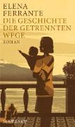 Cover-Bild zu Ferrante, Elena: Die Geschichte der getrennten Wege (eBook)
