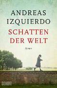 Cover-Bild zu Izquierdo, Andreas: Schatten der Welt