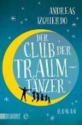 Cover-Bild zu Izquierdo, Andreas: Der Club der Traumtänzer (eBook)
