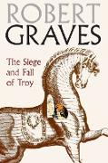 Cover-Bild zu Graves, Robert: The Siege and Fall of Troy