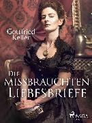 Cover-Bild zu Die missbrauchten Liebesbriefe (eBook) von Keller, Gottfried