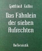 Cover-Bild zu Das Fähnlein der sieben Aufrechten (eBook) von Keller, Gottfried