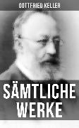 Cover-Bild zu Gesammelte Werke von Gottfried Keller (eBook) von Keller, Gottfried