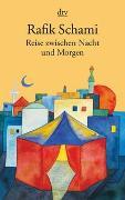 Cover-Bild zu Schami, Rafik: Reise zwischen Nacht und Morgen