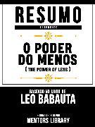 Cover-Bild zu eBook Resumo Estendido: O Poder Do Menos (The Power Of Less) - Baseado No Livro De Leo Babauta